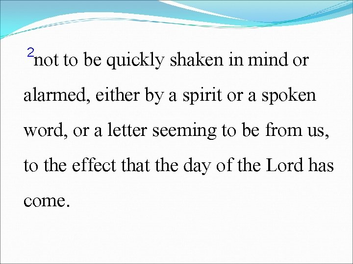 2 not to be quickly shaken in mind or alarmed, either by a spirit