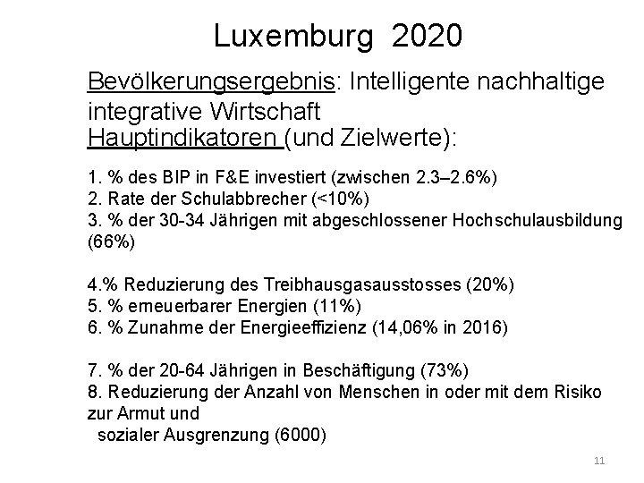 Luxemburg 2020 Bevölkerungsergebnis: Intelligente nachhaltige integrative Wirtschaft Hauptindikatoren (und Zielwerte): 1. % des BIP