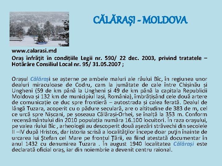CĂLĂRAȘI - MOLDOVA www. calarasi. md Oraș înfrăţit în condițiile Legii nr. 590/ 22
