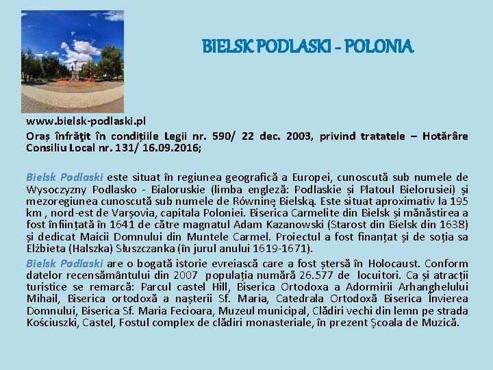 BIELSK PODLASKI - POLONIA www. bielsk-podlaski. pl Oraș înfrăţit în condițiile Legii nr. 590/