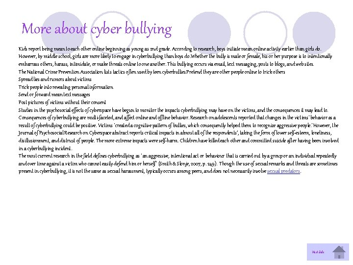More about cyber bullying Kids report being mean to each other online beginning as