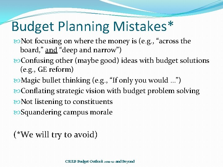 """Budget Planning Mistakes* Not focusing on where the money is (e. g. , """"across"""
