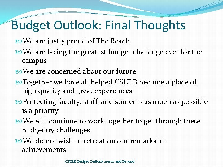 Budget Outlook: Final Thoughts We are justly proud of The Beach We are facing