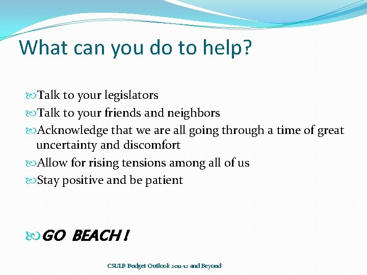 What can you do to help? Talk to your legislators Talk to your friends