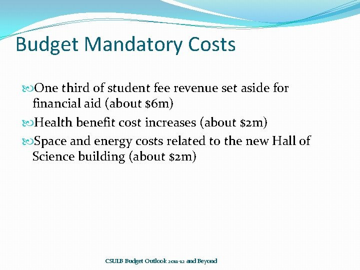 Budget Mandatory Costs One third of student fee revenue set aside for financial aid