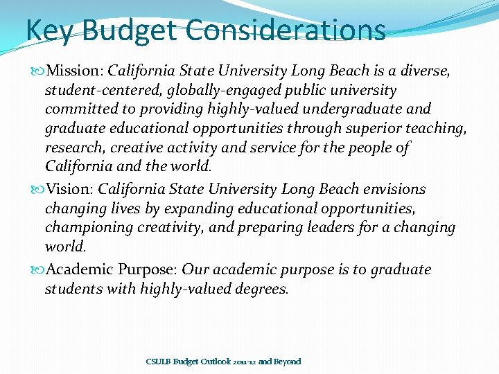 Key Budget Considerations Mission: California State University Long Beach is a diverse, student-centered, globally-engaged