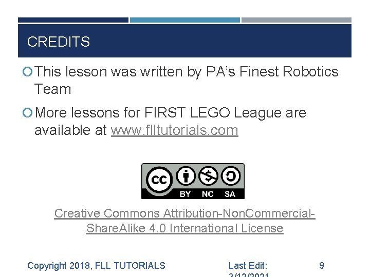 CREDITS This lesson was written by PA's Finest Robotics Team More lessons for FIRST