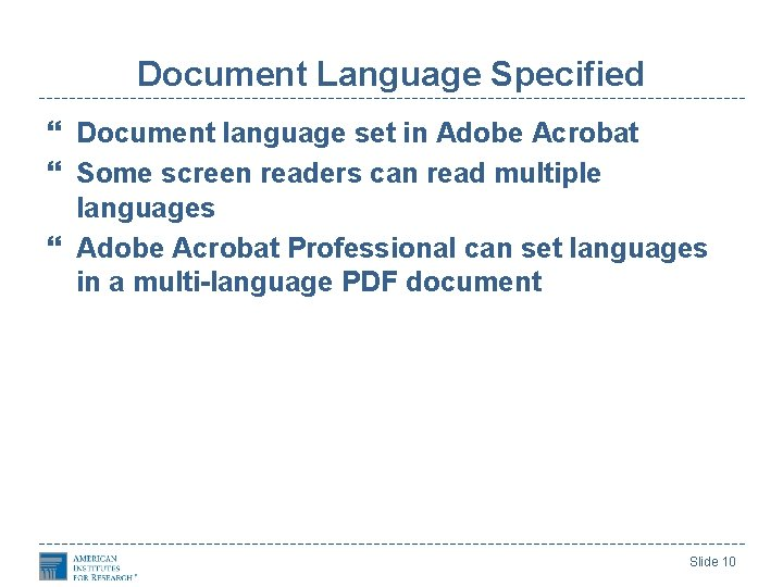 Document Language Specified Document language set in Adobe Acrobat Some screen readers can read