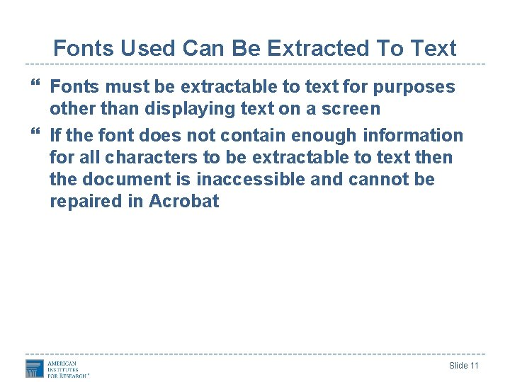 Fonts Used Can Be Extracted To Text Fonts must be extractable to text for