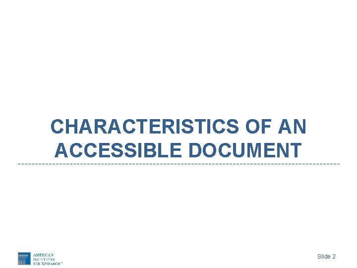 CHARACTERISTICS OF AN ACCESSIBLE DOCUMENT Slide 2