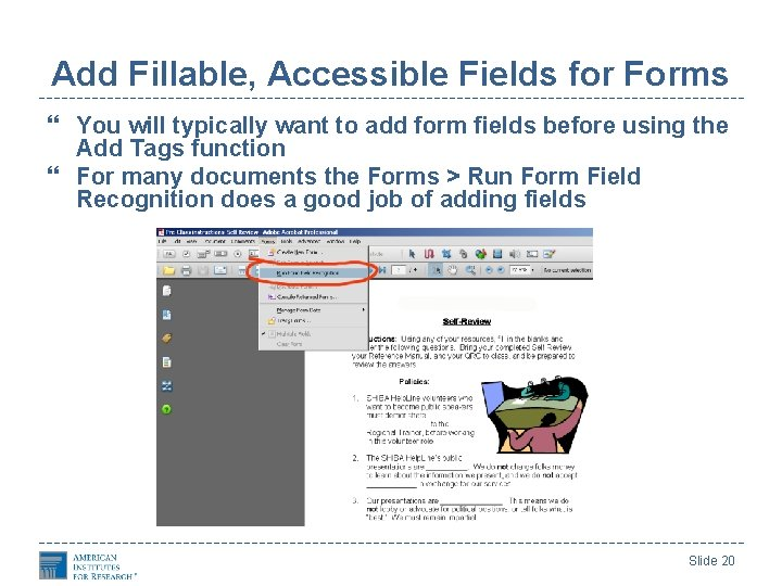 Add Fillable, Accessible Fields for Forms You will typically want to add form fields
