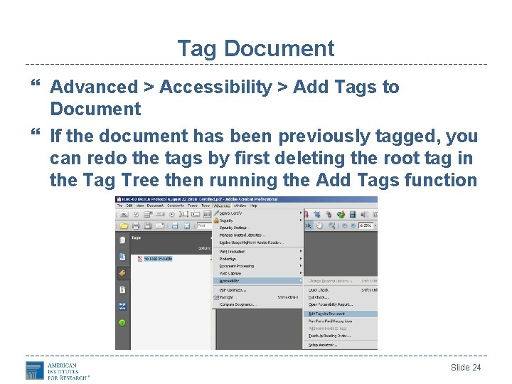Tag Document Advanced > Accessibility > Add Tags to Document If the document has