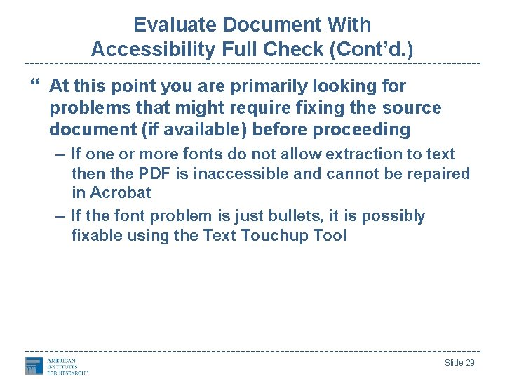 Evaluate Document With Accessibility Full Check (Cont'd. ) At this point you are primarily