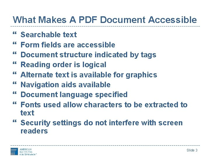 What Makes A PDF Document Accessible Searchable text Form fields are accessible Document structure