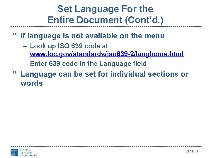 Set Language For the Entire Document (Cont'd. ) If language is not available on