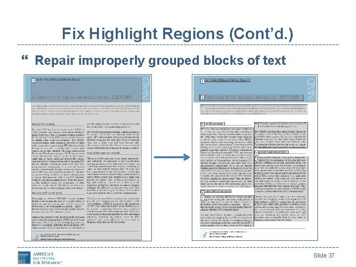 Fix Highlight Regions (Cont'd. ) Repair improperly grouped blocks of text Slide 37