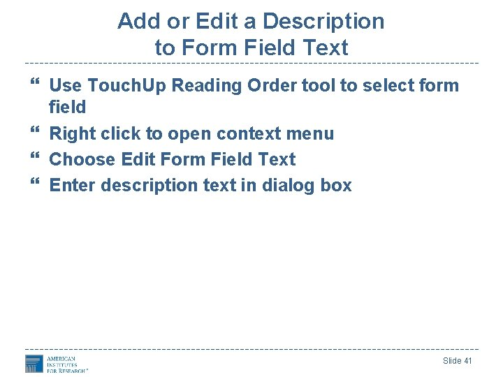 Add or Edit a Description to Form Field Text Use Touch. Up Reading Order