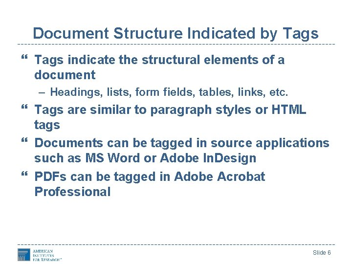 Document Structure Indicated by Tags indicate the structural elements of a document – Headings,