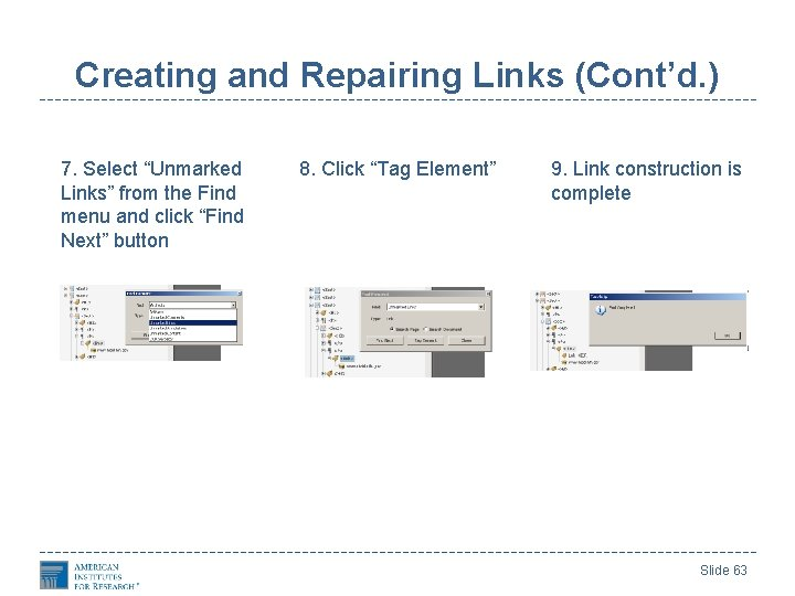 """Creating and Repairing Links (Cont'd. ) 7. Select """"Unmarked Links"""" from the Find menu"""