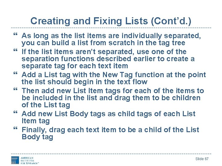 Creating and Fixing Lists (Cont'd. ) As long as the list items are individually