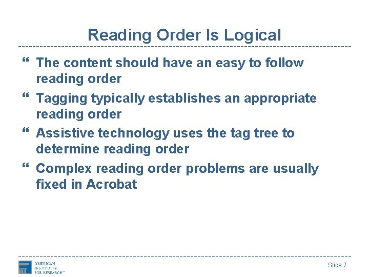 Reading Order Is Logical The content should have an easy to follow reading order