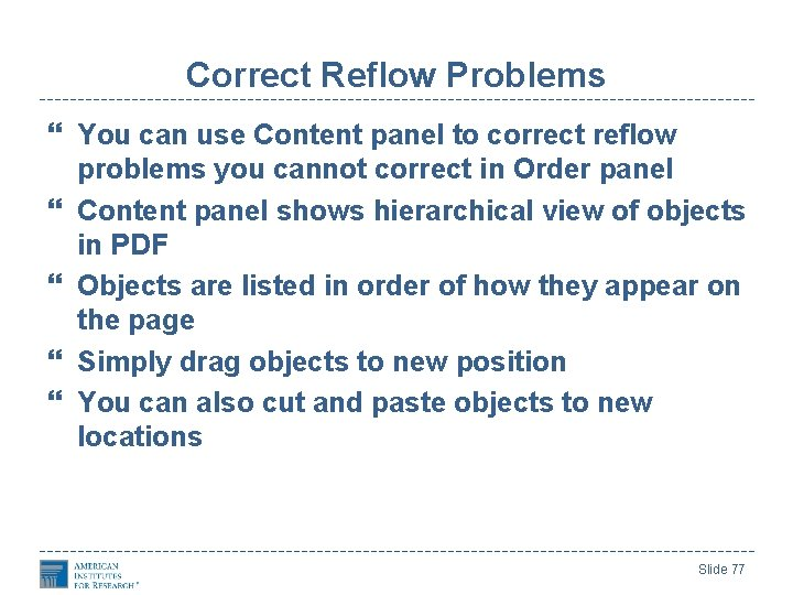 Correct Reflow Problems You can use Content panel to correct reflow problems you cannot