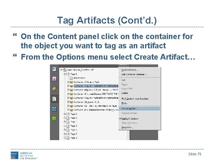 Tag Artifacts (Cont'd. ) On the Content panel click on the container for the