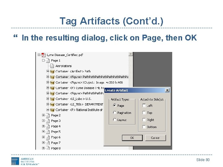 Tag Artifacts (Cont'd. ) In the resulting dialog, click on Page, then OK Slide