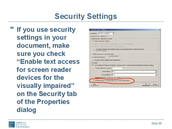 Security Settings If you use security settings in your document, make sure you check