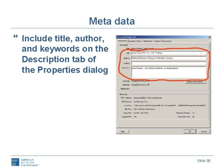 Meta data Include title, author, and keywords on the Description tab of the Properties