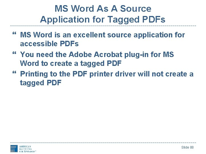 MS Word As A Source Application for Tagged PDFs MS Word is an excellent
