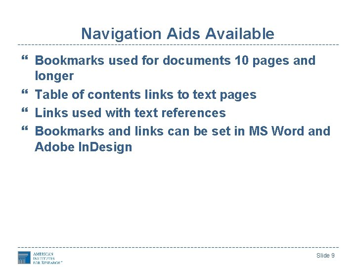 Navigation Aids Available Bookmarks used for documents 10 pages and longer Table of contents