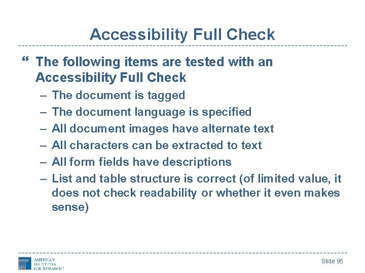 Accessibility Full Check The following items are tested with an Accessibility Full Check –