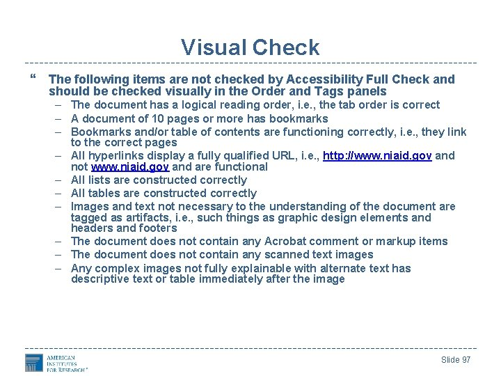 Visual Check The following items are not checked by Accessibility Full Check and should