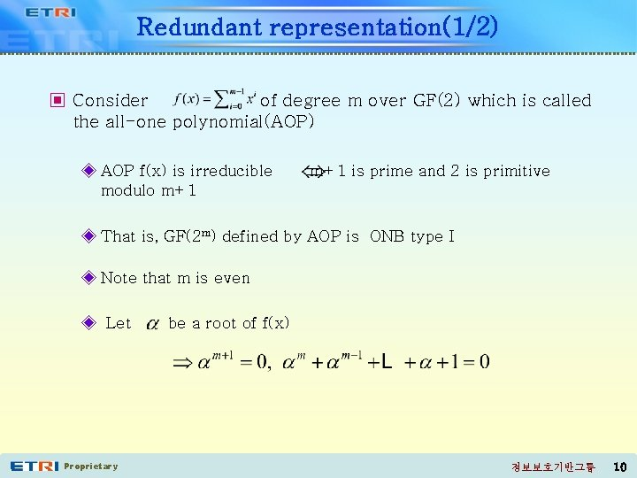 Redundant representation(1/2) ▣ Consider of degree m over GF(2) which is called the all-one