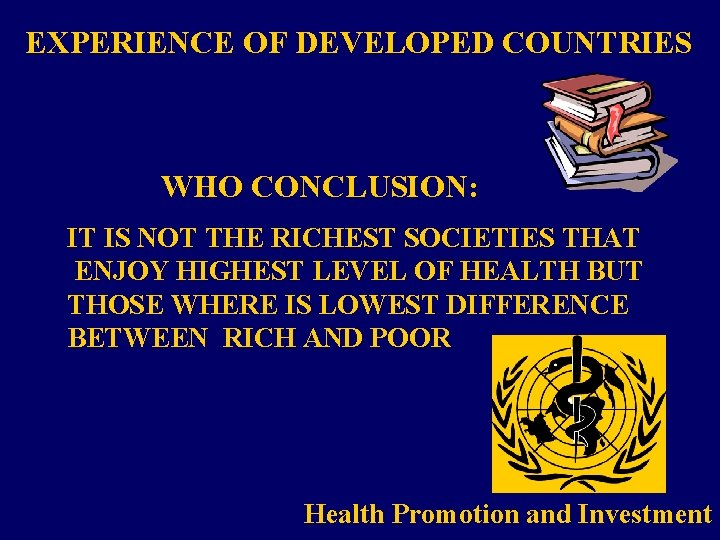 EXPERIENCE OF DEVELOPED COUNTRIES WHO CONCLUSION: IT IS NOT THE RICHEST SOCIETIES THAT ENJOY