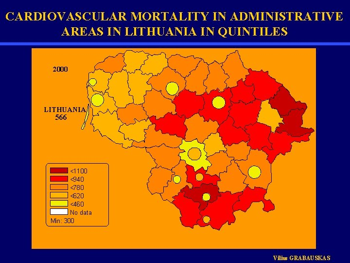 CARDIOVASCULAR MORTALITY IN ADMINISTRATIVE AREAS IN LITHUANIA IN QUINTILES 2000 LITHUANIA 566 <1100 <940