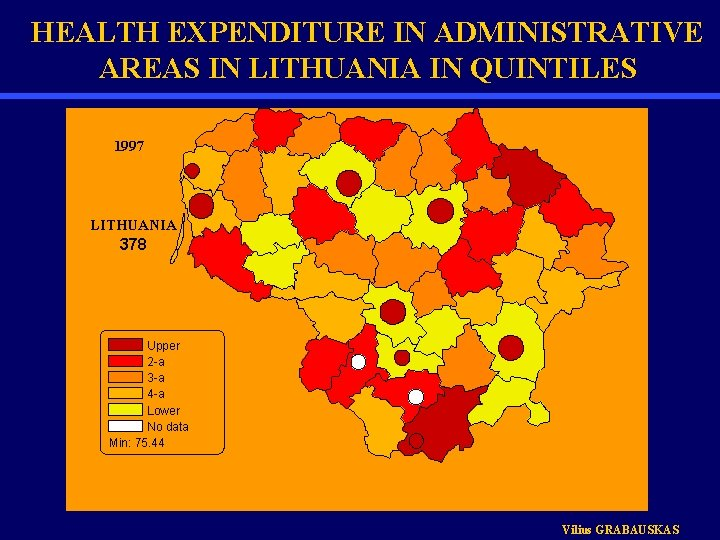 HEALTH EXPENDITURE IN ADMINISTRATIVE AREAS IN LITHUANIA IN QUINTILES 1997 LITHUANIA 378 Upper 2