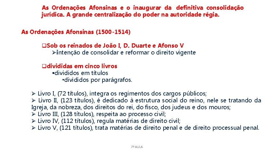 As Ordenações Afonsinas e o inaugurar da definitiva consolidação jurídica. A grande centralização do