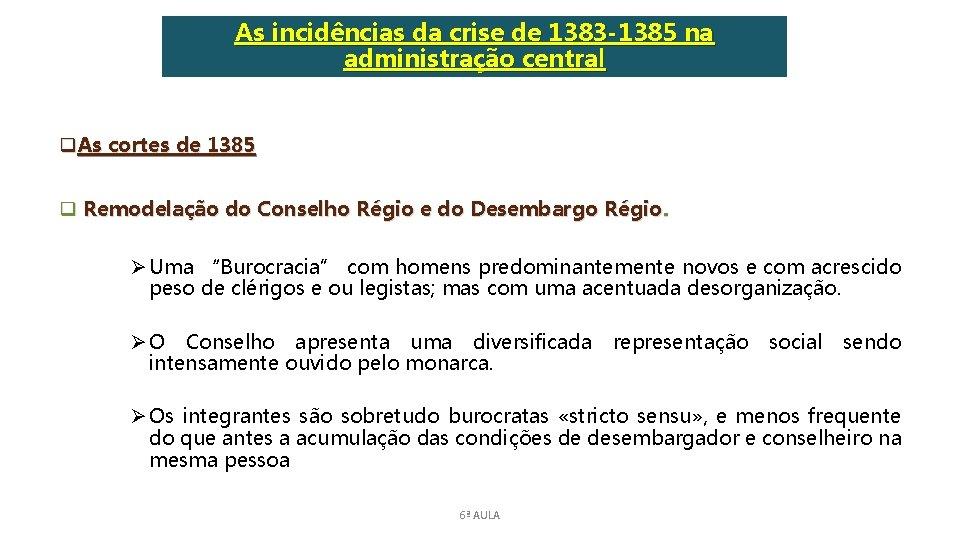 As incidências da crise de 1383 -1385 na administração central q. As cortes de