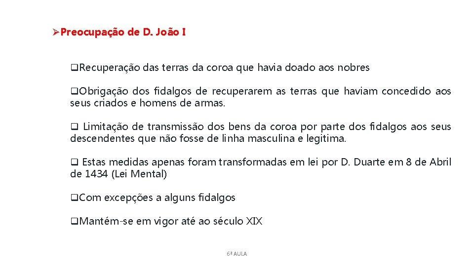 ØPreocupação de D. João I q. Recuperação das terras da coroa que havia doado