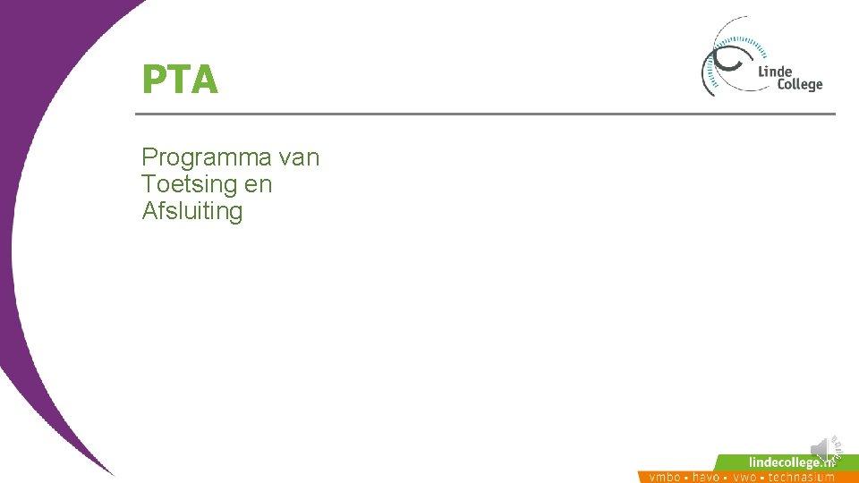 PTA Programma van Toetsing en Afsluiting