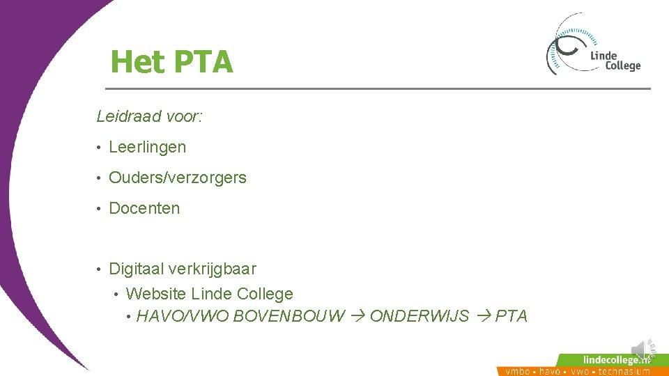 Het PTA Leidraad voor: • Leerlingen • Ouders/verzorgers • Docenten • Digitaal verkrijgbaar •