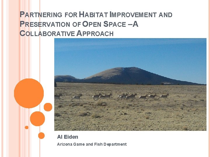 PARTNERING FOR HABITAT IMPROVEMENT AND PRESERVATION OF OPEN SPACE – A COLLABORATIVE APPROACH Al