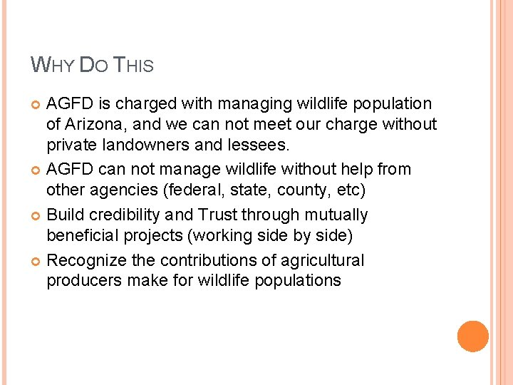 WHY DO THIS AGFD is charged with managing wildlife population of Arizona, and we
