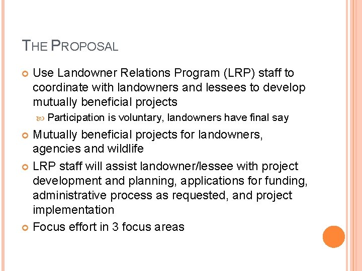 THE PROPOSAL Use Landowner Relations Program (LRP) staff to coordinate with landowners and lessees