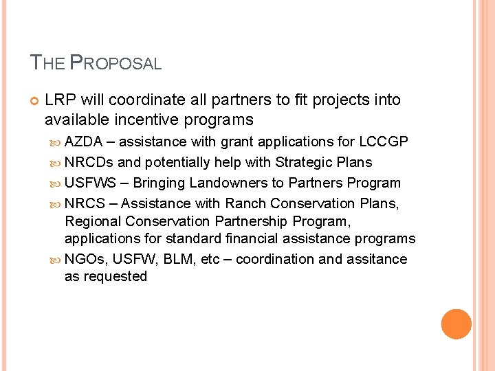 THE PROPOSAL LRP will coordinate all partners to fit projects into available incentive programs