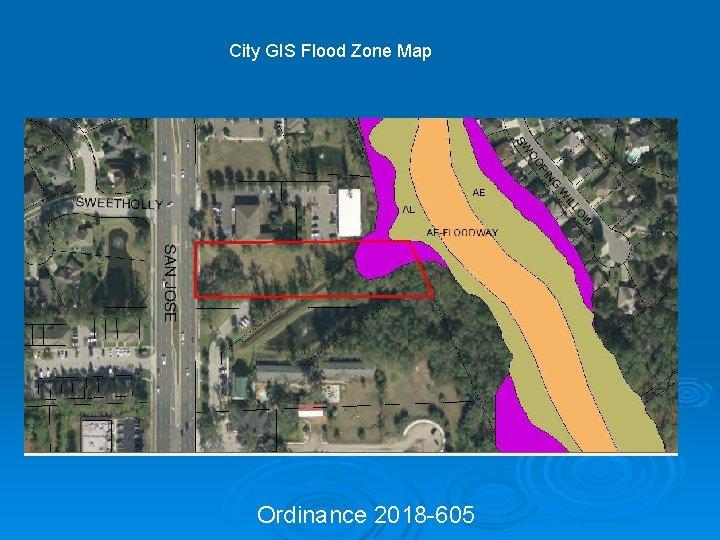 City GIS Flood Zone Map Ordinance 2018 -605