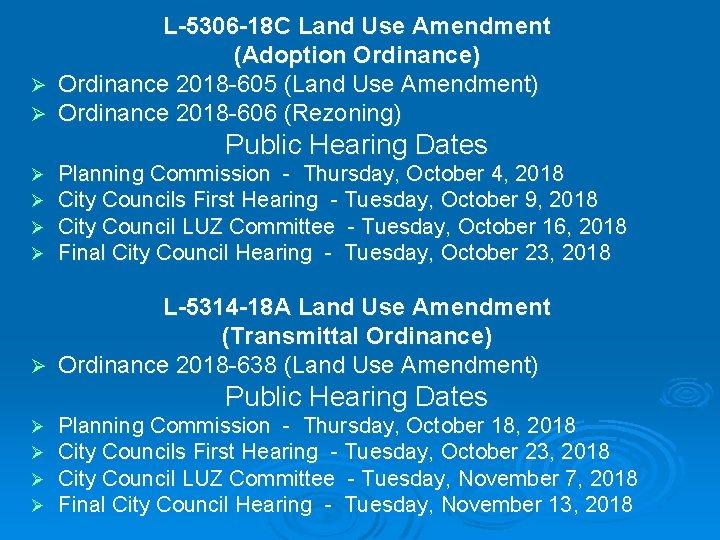 L-5306 -18 C Land Use Amendment (Adoption Ordinance) Ø Ordinance 2018 -605 (Land Use