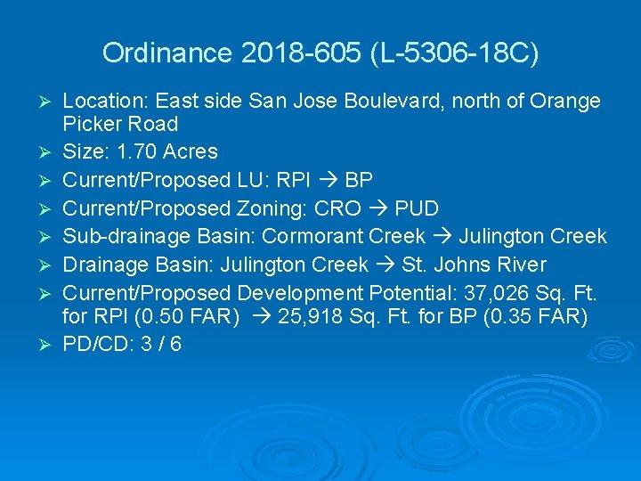 Ordinance 2018 -605 (L-5306 -18 C) Ø Ø Ø Ø Location: East side San